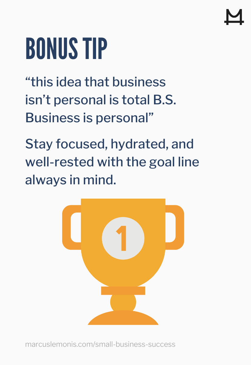 """""""Stay focused, hydrated, and well-rested with the goal line always in mind."""""""