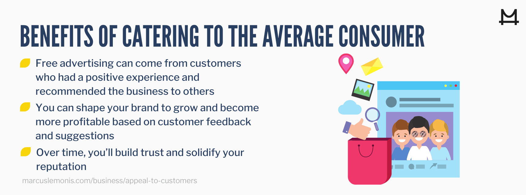 List of benefits of catering to the average consumer