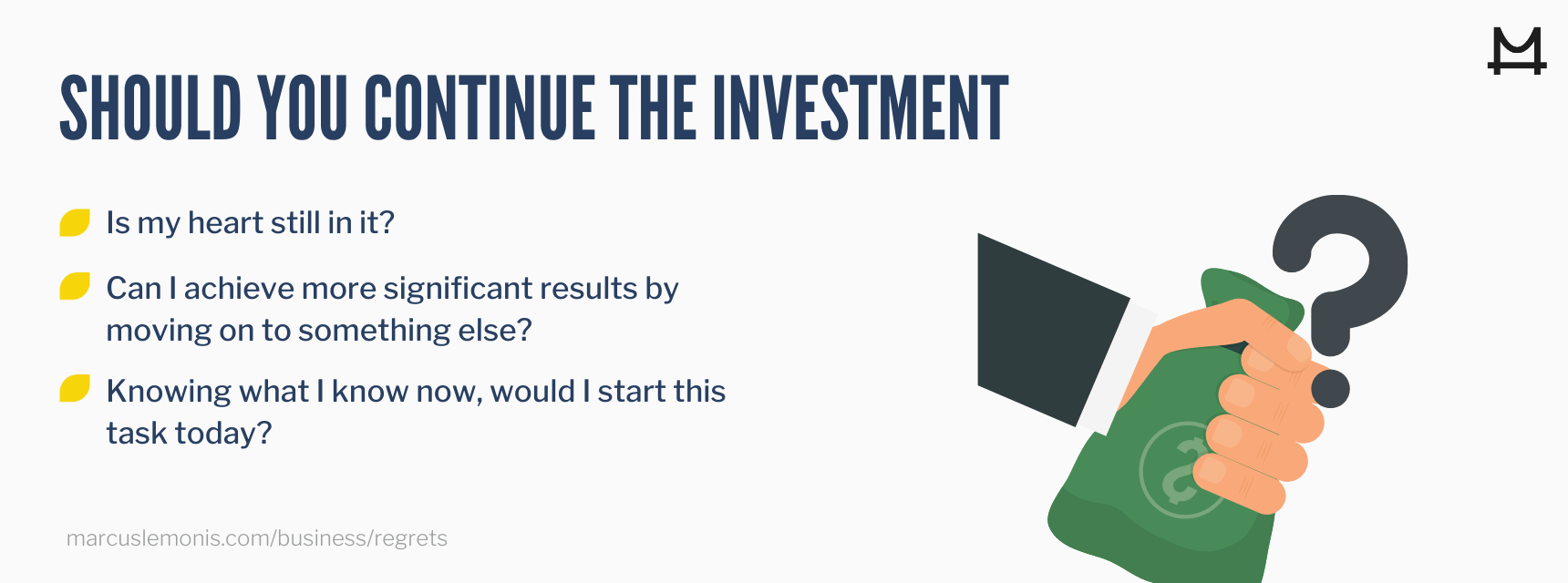 Three questions to ask yourself before continuing an investment