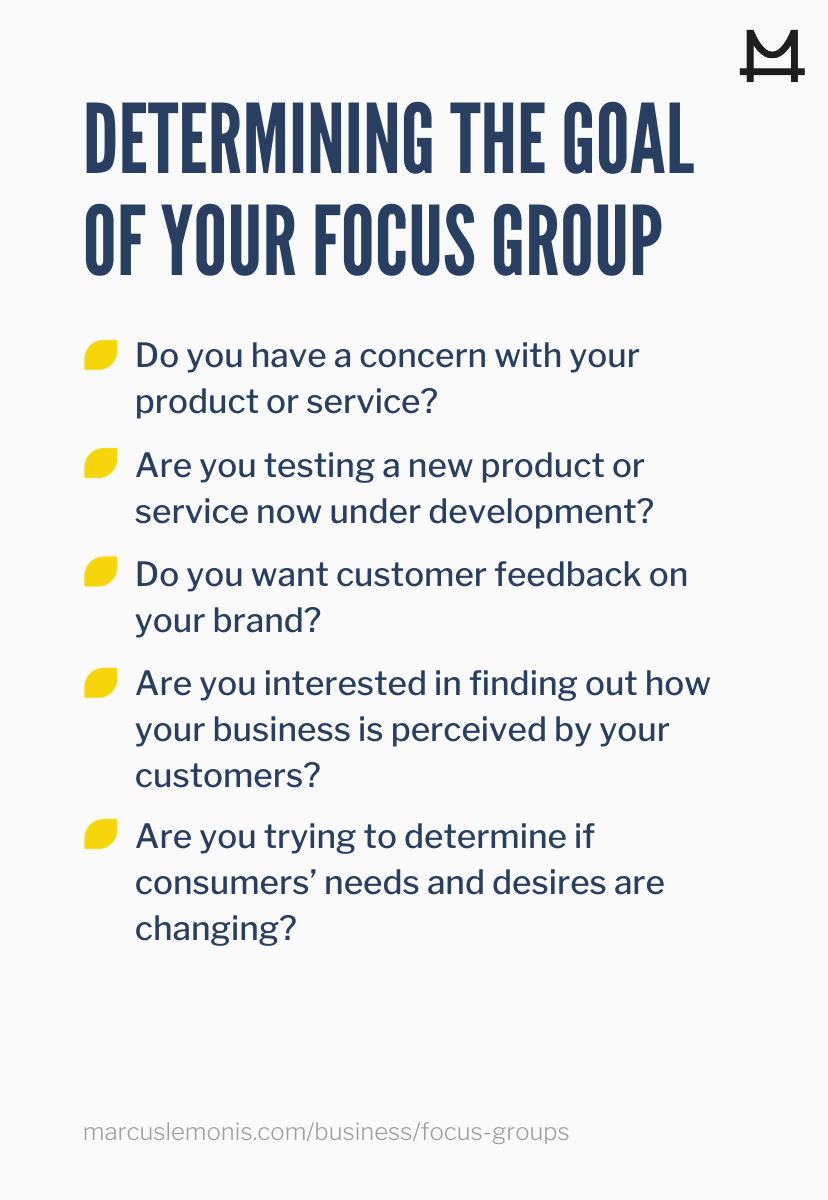 Different questions to ask to in order to determine the goal of your focus group