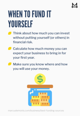 Three things to consider when funding it yourself.