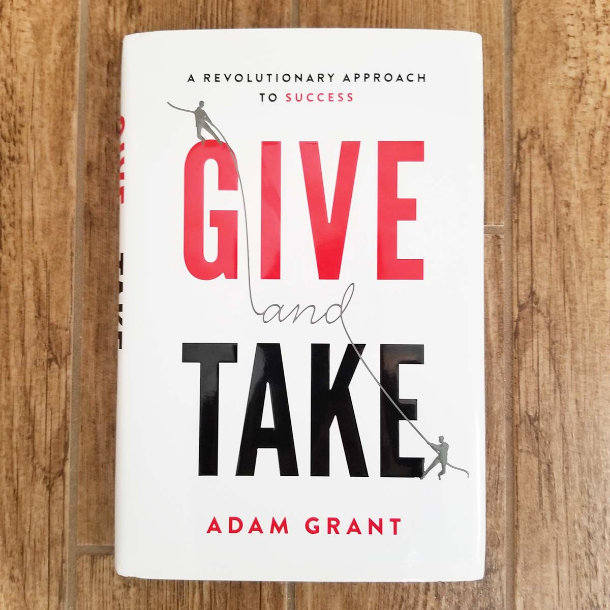 Give & Take Why Helping Others Drives our Success by Adam Grant
