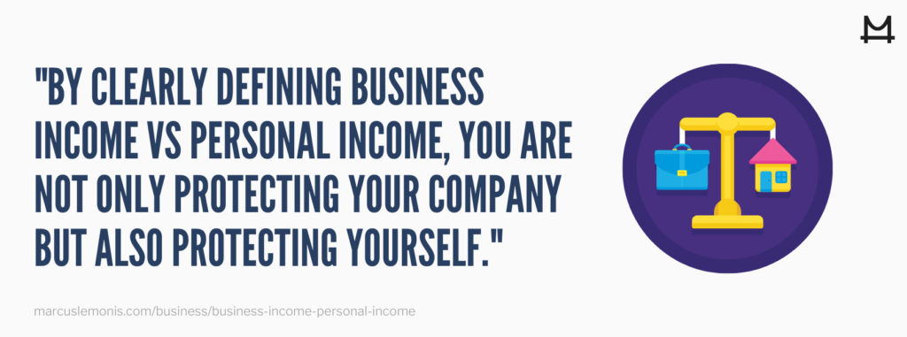 The importance of defining business vs personal income.