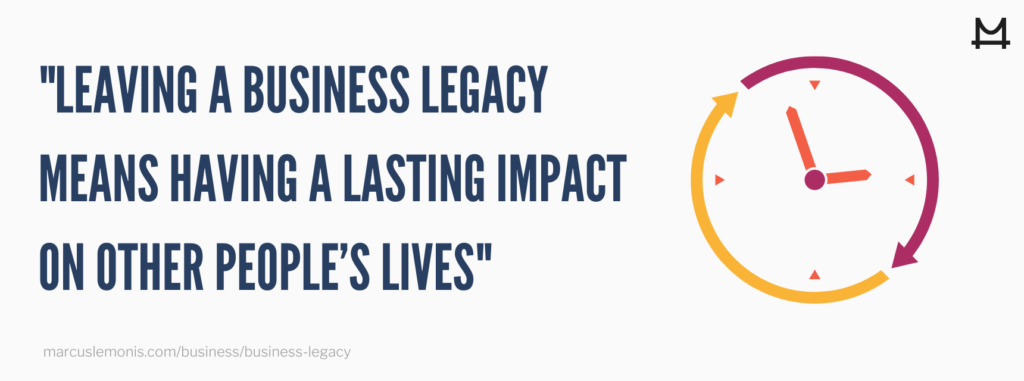 The definition of a business legacy.