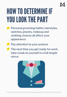 Three items to consider when determining if you look the part.