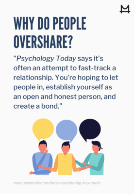 List of reasons why people overshare.