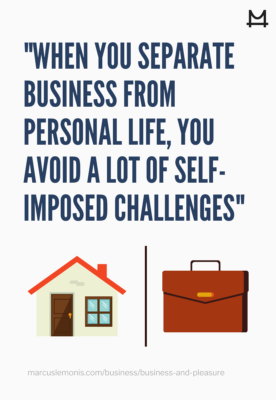 Reasons to keep your personal and professional lives separate.