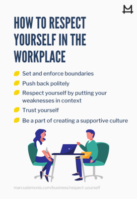 Ways to Respect Yourself in the Workplace.