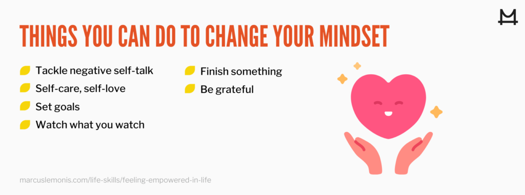 List of things you can do to change your mindset.
